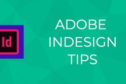The Best Tips For InDesign